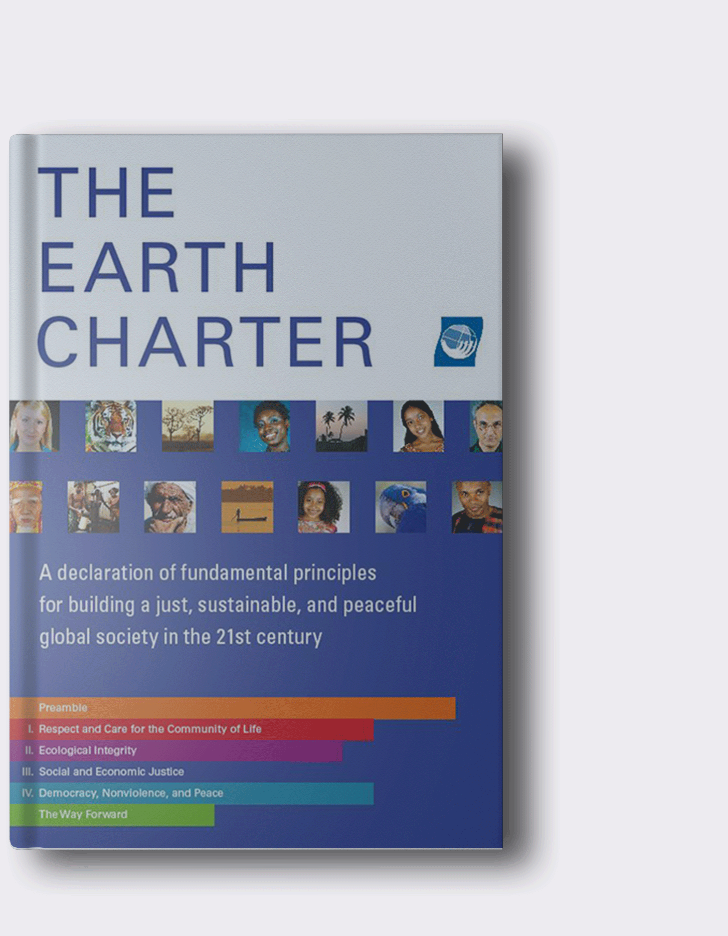 The Earth Charter: The ethical framework for building a just, sustainable and peaceful global society in the 21st century